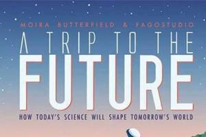 A Trip to the Future by Moira Butterfield