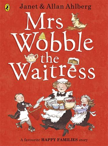 Mrs Wobble the Waitress by Allan Ahlberg - a great book for year two pupils to read aloud