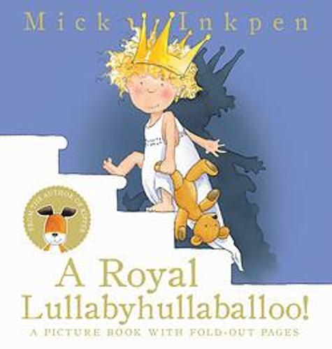 A Royal Lullabyhullaballoo by Mick Inkpen<
