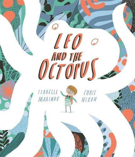 Leo and the Octopus by Isabelle Marinov and Chris Nixon