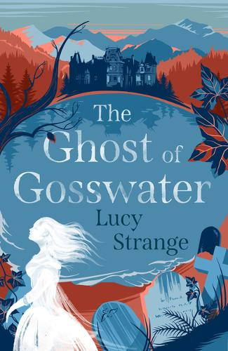 The Ghost of Gosswater by Lucy Strange