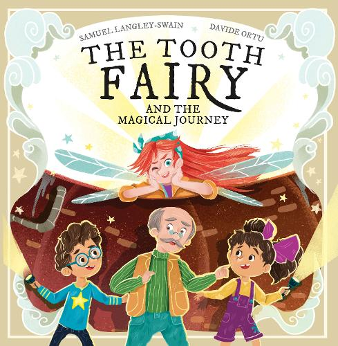 The Tooth Fairy and the Magical Journey by Samuel Langley-Swain and Davide Ortu