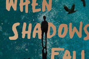 When Shadows Fall by Sita Brahmachari